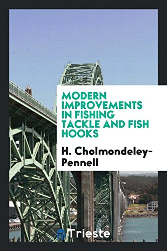 9780649084524: Modern Improvements in Fishing Tackle and Fish Hooks