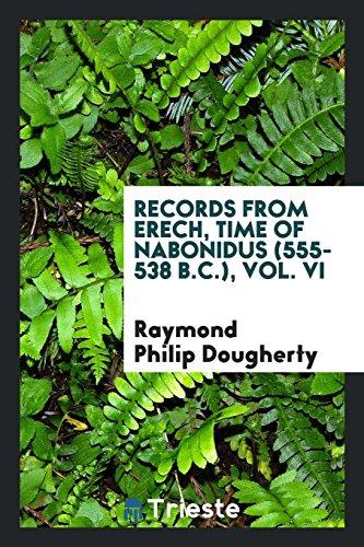 9780649084869: Records from Erech, time of Nabonidus (555-538 B.C.), Vol. VI