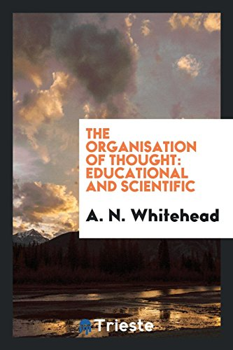 9780649086672: The Organisation of Thought: Educational and Scientific
