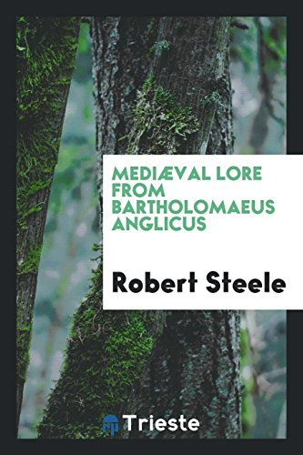 9780649087013: Mediæval Lore from Bartholomaeus Anglicus