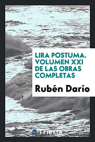 LIRA POSTUMA. VOLUMEN XXI DE LAS OBRAS: Ruben Dario