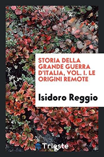 Storia della grande guerra d'Italia, Vol. I.: Reggio, Isidoro