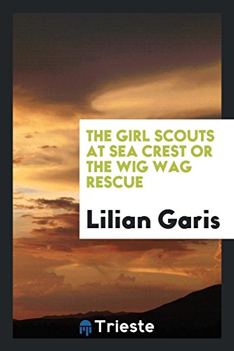 9780649104499: The girl scouts at Sea Crest or the wig wag rescue