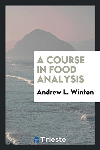 A Course in Food Analysis (Paperback): Andrew L Winton