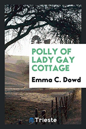 9780649109524: Polly of Lady Gay Cottage