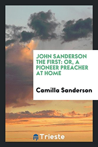 John Sanderson the First: Or, a Pioneer: Camilla Sanderson