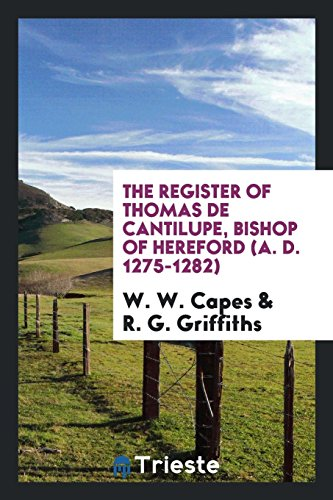 The Register of Thomas de Cantilupe, Bishop: W W Capes