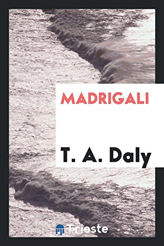 Madrigali (Paperback): T A Daly