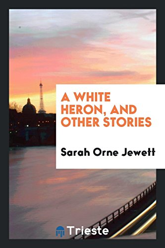 9780649114191: A white heron, and other stories