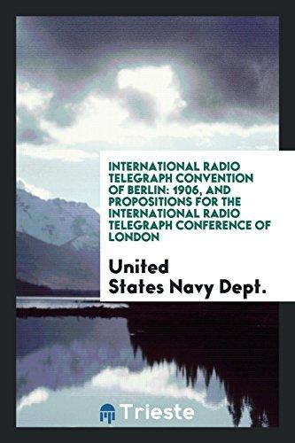 International Radio Telegraph Convention of Berlin: 1906,: Navy Dept, United