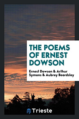9780649117789: The poems of Ernest Dowson