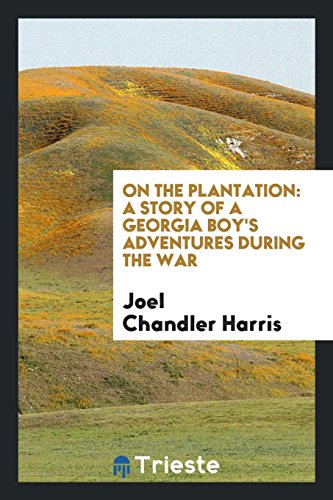 9780649119592: On the Plantation: A Story of a Georgia Boy's Adventures During the War