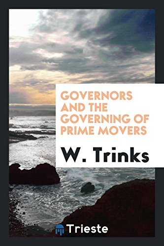 Governors and the governing of prime movers: Trinks, W.