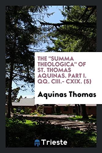 The Summa Theologica of St. Thomas Aquinas.: Aquinas Thomas