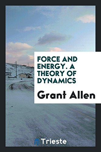 9780649129003: Force and Energy. a Theory of Dynamics