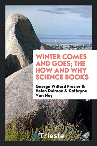 9780649134595: Winter Comes and Goes; The How and Why Science Books