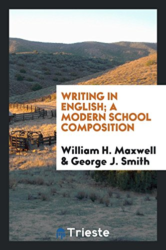 9780649137510: Writing in English; A Modern School Composition