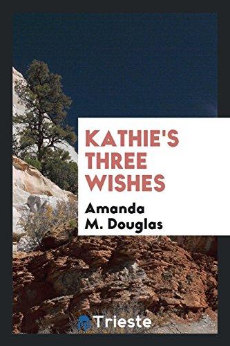 Kathie s Three Wishes (Paperback): Amanda M Douglas