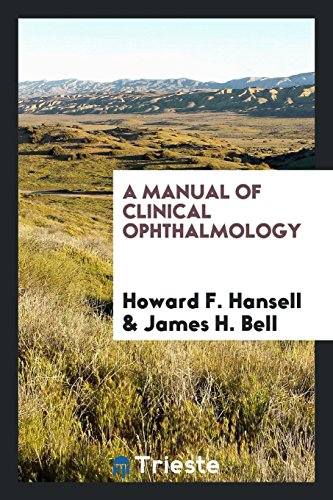 A manual of clinical ophthalmology: Hansell, Howard F.