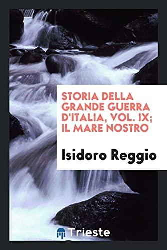Storia della grande guerra dandapos;Italia, Vol. IX;: Reggio, Isidoro