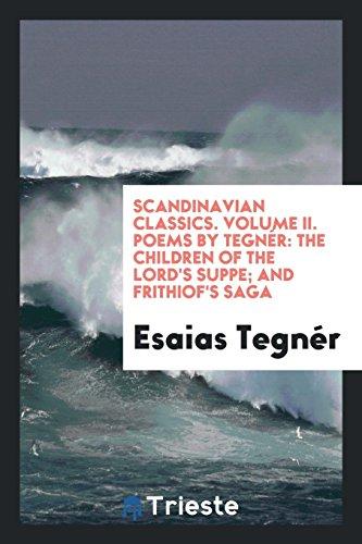Scandinavian Classics. Volume II. Poems by Tegner: Tegner, Esaias