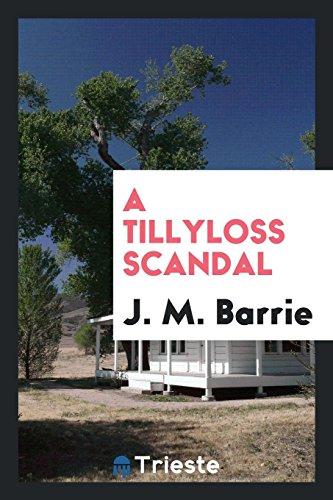 9780649152353: A Tillyloss Scandal