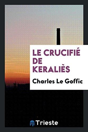 Le crucifià de Keralià s: Le Goffic,Charles