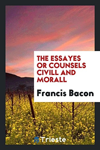 9780649179473: The essayes or counsels civill and morall
