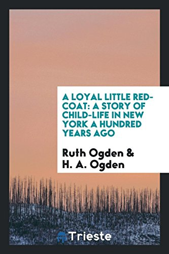 A Loyal Little Red-Coat: A Story of: Ruth Ogden