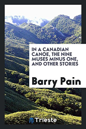 9780649184071: In a Canadian canoe, the nine muses minus one, and other stories