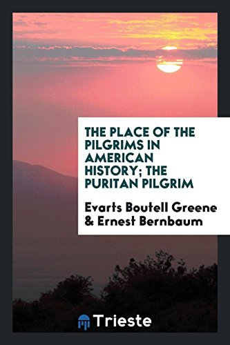The Place of the Pilgrims in American: Evarts Boutell Greene
