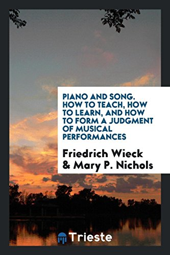 9780649207855: Piano and song. How to teach, how to learn, and how to form a judgment of musical performances