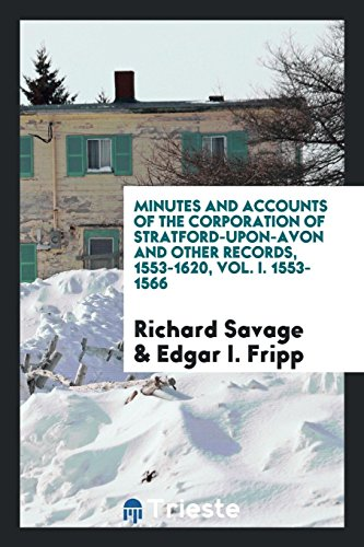 Minutes and accounts of the corporation of: Richard Savage; Edgar