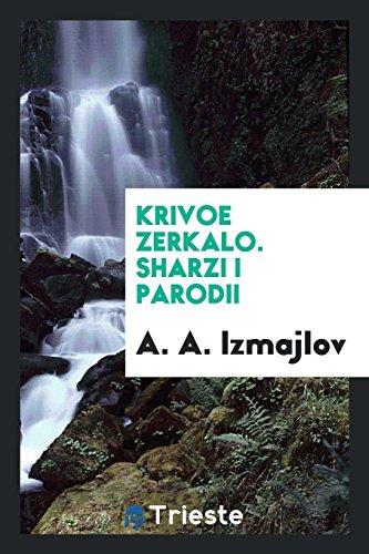 Krivoe Zerkalo. Sharzi I Parodii: Izmajlov, A. a.