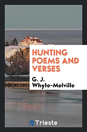 Hunting Poems and Verses (Paperback): G J Whyte-Melville