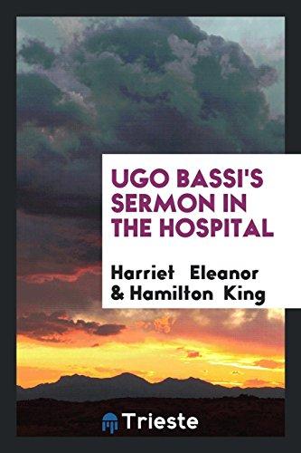 Ugo Bassi's Sermon in the Hospital: Eleanor, Harriet, King,