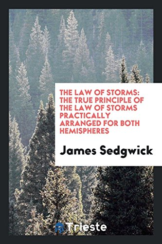 9780649237050: The Law of Storms: The True Principle of the Law of Storms Practically Arranged for Both Hemispheres