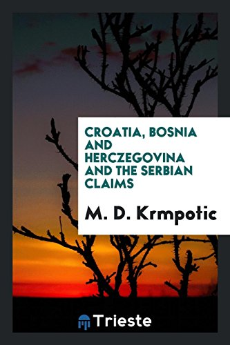 Croatia, Bosnia and Herczegovina and the Serbian: M D Krmpotic
