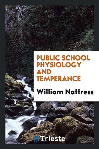 Public School Physiology and Temperance (Paperback): William Nattress