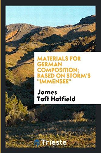 Materials for German Composition; Based on Storm: James Taft Hatfield