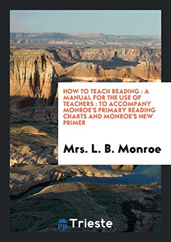 How to Teach Reading: A Manual for: Mrs L B