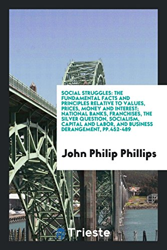 Social Struggles: The Fundamental Facts and Principles: John Philip Phillips