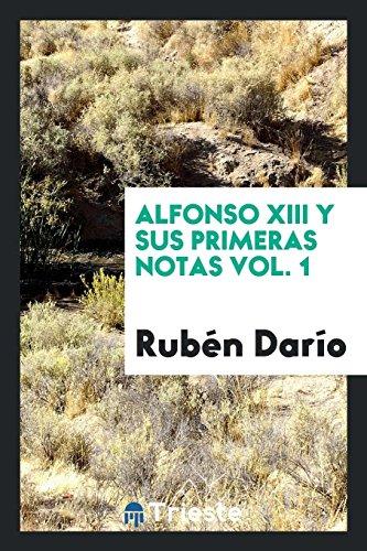 ALFONSO XIII [I.E. TRECE] Y SUS PRIMERAS: Ruben Dario