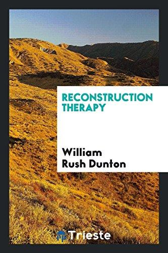 Reconstruction therapy: William Rush Dunton