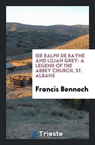 Sir Ralph de Rayne and Lilian Grey: Francis Bennoch