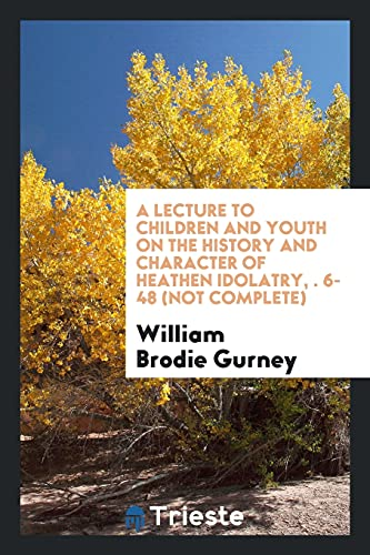 A Lecture to Children and Youth on: Brodie Gurney, William
