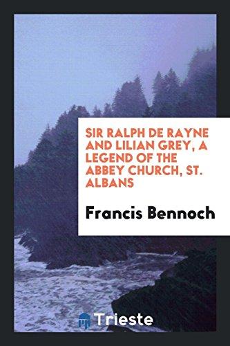 Sir Ralph de Rayne and Lilian Grey,: Francis Bennoch