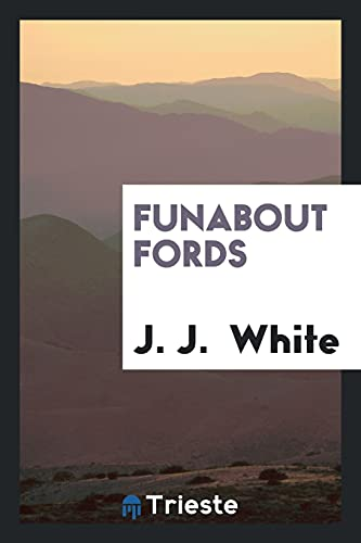 Funabout Fords: J. J. White