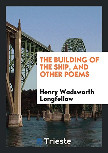 9780649335961: The Building of the Ship, and Other Poems
