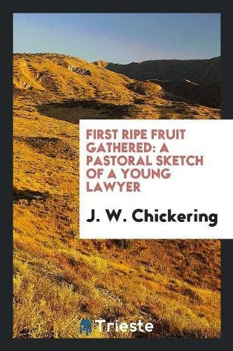 First Ripe Fruit Gathered: a pastoral sketch: J. W. Chickering